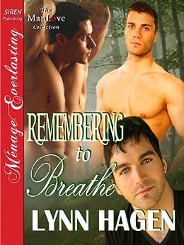 Remembering to Breathe (Siren Publishing Menage Everlasting ManLove) by [Hagen, Lynn]