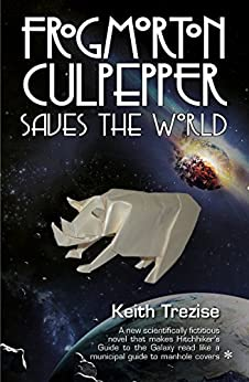 Frogmorton Culpepper Saves the World by [Trezise, Keith]