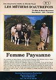 Les metiers d'autrefois /vol.3 : femme paysanne