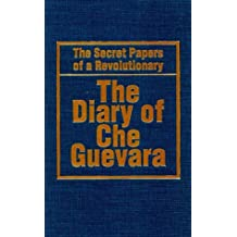 The Diary of Che Guevara: The Secret Papers of a Revolutionary