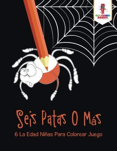 Seis Patas O Más. : 6 La Edad Niñas Para Colorear Juego (Spanish Edition) pdf epub