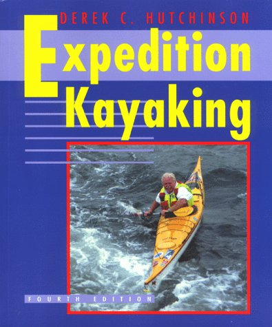 Expedition Kayaking, 4th (Sea Kayaking How- To)