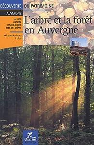L'arbre et la forêt en Auvergne par  Institut géographique national