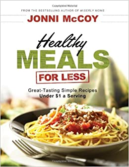 Healthy Meals for Less: Great-Tasting Simple Recipes Under