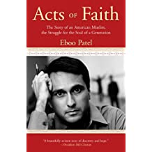 Acts of Faith: The Story of an American Muslim, in the Struggle for the Soul of a Generation