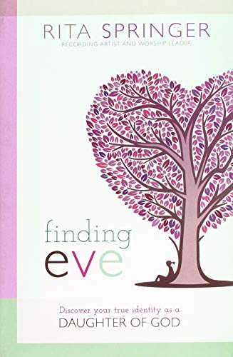 Books : Finding Eve: Discover Your True Identity as a Daughter of God
