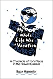 My Whole Life Was a Vacation, William Haesler, 0805955054