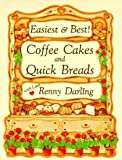 img - for Easiest and Best Coffee Cakes and Quick Breads: Great Breads and Cakes to Stir and Bake book / textbook / text book