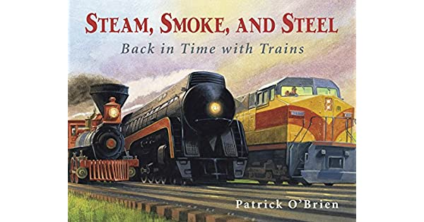 Amazon.com: Steam, Smoke, and Steel: Back in Time with ...