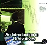 img - for Introduction to Derivatives (Reuters Financial Training) by London, UK Reuters Limited (1999-03-26) book / textbook / text book