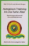 Autogenes Training bis ins hohe Alter. Basistherapeutikum und Gesundheitsförderung