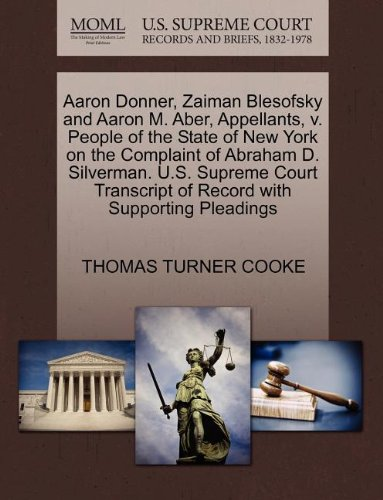 Aaron Donner, Zaiman Blesofsky and Aaron M. Aber, Appellants, v. People of the State of New York on the Complaint of Abraham D. Silverman. U.S. ... of Record with Supporting Pleadings