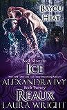Ice/Reaux (Bayou Heat Boxset Book 10)