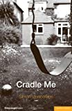 Cradle Me, Simon Vinnicombe, 1408112337