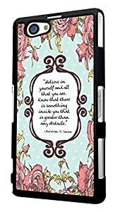 273 - Shabby Chic Floral Christian Quote Believe in your self and all that you are Design For Sony Xperia Z4 Compact Fashion Trend CASE Back COVER Plastic&Thin Metal