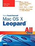 Sams Teach Yourself Mac OS X Leopard All in One, Robyn Ness and John Ray, 0672329581