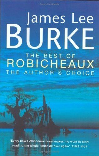 The Best of Robicheaux: In the Electric Mist with Confederate Dead, Cadillac Jukebox, Sunset Limited by James Lee Burke (2000-12-04)