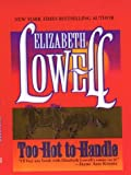 Too Hot to Handle, Elizabeth Lowell, 0786245557