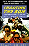 Search : Shooting the Boh: A Woman's Voyage Down the Wildest River in Borneo