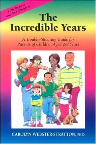 Image result for The incredible years : a trouble-shooting guide for parents of children aged 2-8 years / Carolyn Webster-Stratton