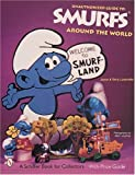 img - for The Unauthorized Guide to Smurfs(r) Around the World (A Schiffer Book for Collectors) book / textbook / text book