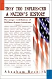They Too Influenced a Nation's History, Abraham Resnick, 0595657958