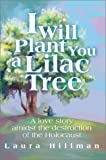 I Will Plant You a Lilac Tree, Laura Hillman, 0595257534