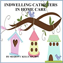 Indwelling Catheter in Home Care