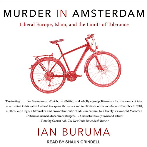 Murder in Amsterdam: Liberal Europe, Islam, and the Limits of Tolerance by Tantor Audio