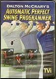 Dalton McCrary's Automatic Perfect Swing Programmer