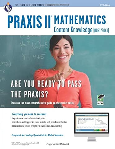 PRAXIS II Mathematics Content Knowledge (0061) Book + Online (PRAXIS Teacher Certification Test Prep)