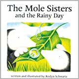 The Mole Sisters and the Rainy Day, Roslyn Schwartz, 1550376101