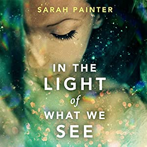 In the Light of What We See Audiobook