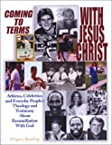 Coming to Terms With Jesus Christ: Athletes, Celebrities and Everyday People's Theology and Testimony About Reconciliation With God