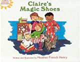 Claire's Magic Shoes, Heather French Henry, 0970634137