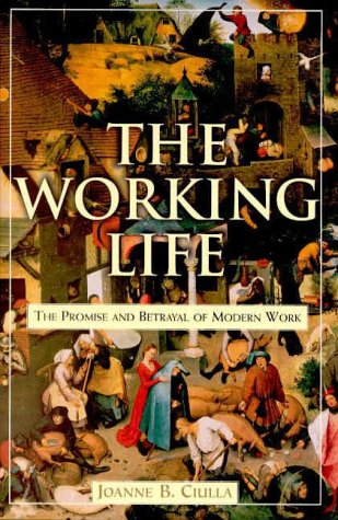 The Working Life: The Promise and Betrayal of Modern Work ebook