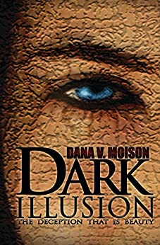 Dark Illusion: A Psychological Thriller Novel by [Moison, Dana V.]