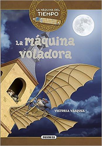 La máquina voladora (La máquina del tiempo): Amazon.es: Susaeta Ediones S A: Libros