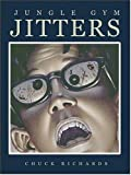 Jungle Gym Jitters, Chuck Richards, 0802789323