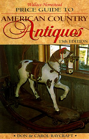 (Wallace-Homestead Price Guide to American Country Antiques )