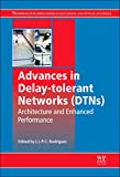 Advances in Delay-Tolerant Networks (DTNs) : Architecture and Enhanced Performance, , 0857098403