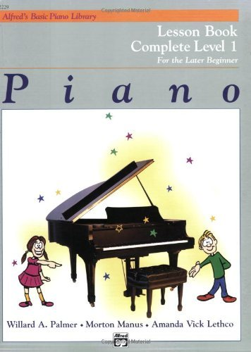 Piano Lesson Book: Complete Level 1, for the Later Beginner - Keyboard Songbook 1 Level
