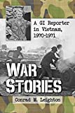 War Stories: A Gi Reporter in Vietnam, 1970–1971