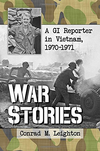 War Stories: A Gi Reporter in Vietnam, 1970–1971 by McFarland