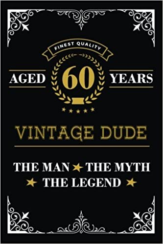 Aged 60 Years Vintage Dude The Man Myth Legend Blank Lined
