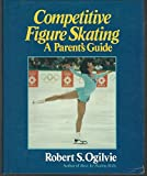 img - for Competitive Figure Skating: A Parent's Guide book / textbook / text book