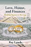 Love, Honor, and Finances: Building Oneness in Marriage by Lynch, Mr. Ray (October 12, 2011) Paperback