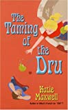The Taming of the Dru, Katie Maxwell, 0843952989