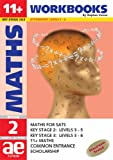 11+ Maths: Workbook Bk. 2: Maths for SATS, 11+ and Common Entrance (11+ Maths for SATS)