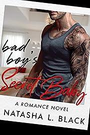 Bad Boy's Secret Baby: A Romance Novel